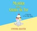Murder with a Cherry on Top - eAudiobook