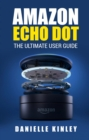 Amazon Echo Dot : The Ultimate User Guide - eBook