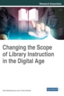 Changing the Scope of Library Instruction in the Digital Age - Book