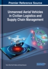 Unmanned Aerial Vehicles in Civilian Logistics and Supply Chain Management - Book
