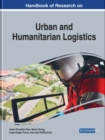 Handbook of Research on Urban and Humanitarian Logistics - Book