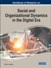 Handbook of Research on Social and Organizational Dynamics in the Digital Era - Book