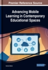 Advancing Mobile Learning in Contemporary Educational Spaces - Book