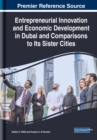 Entrepreneurial Innovation and Economic Development in Dubai and Comparisons to Its Sister Cities - Book