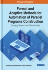 Formal and Adaptive Methods for Automation of Parallel Programs Construction : Emerging Research and Opportunities - Book