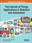 Handbook of Research on the Internet of Things Applications in Robotics and Automation - Book