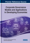 Corporate Governance Models and Applications in Developing Economies - Book
