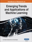 Handbook of Research on Emerging Trends and Applications of Machine Learning - Book