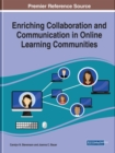 Enriching Collaboration and Communication in Online Learning Communities - Book