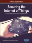 Securing the Internet of Things : Concepts, Methodologies, Tools, and Applications - Book