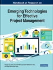 Handbook of Research on Emerging Technologies for Effective Project Management - Book
