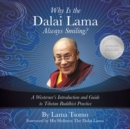 Why Is the Dalai Lama Always Smiling? : A Westerner's Introduction and Guide to Tibetan Buddhist Practice - eAudiobook