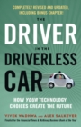 Driver in the Driverless Car : How Your Technology Choices Create the Future - Book