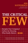 The Critical Few : Energize Your Company's Culture by Choosing What Really Matters - eBook