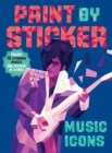 Paint by Sticker: Music Icons - Book