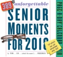 389* Unforgettable Senior Moments Page-A-Day Calendar 2018 : *Of Which We Can Remember Only 365 - Book