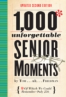 1,000 Unforgettable Senior Moments : Of Which We Could Remember Only 254 - eBook