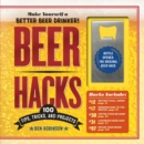 Beer Hacks : 100 Tips, Tricks, and Projects - Book