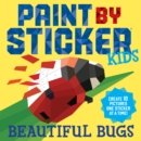 Paint By Sticker Kids: Beautiful Bugs - Book
