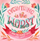 Everything Is The Worst - Book