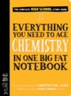 Everything You Need to Ace Chemistry in One Big Fat Notebook - Book