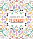 Pipsticks Hands off My Stickers! the Sticker Collection Book - Book
