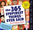 2020 the 365 Stupidest Things Ever Said Page-A-Day Calendar - Book