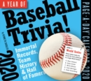 A Year of Baseball Trivia! Page-A-Day Calendar 2020 : Immortal Records, Team History & Hall of Famers - Book