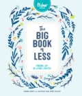The Big Book of Less : Finding Mindfulness and Joy in Living Light - Book