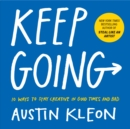 Keep Going : 10 Ways to Stay Creative in Good Times and Bad - Book