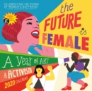 2020 the Future is Female Wall Calendar - Book
