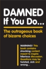 Damned If You Do . . . - Book