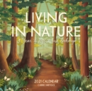 Living in Nature Wall Calendar 2021 : A Year to Reflect and Recharge - Book