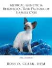 Medical, Genetic & Behavioral Risk Factors of Siamese Cats - eBook