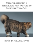 Medical, Genetic & Behavioral Risk Factors of Scottish Fold Cats - eBook