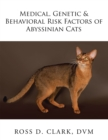 Medical, Genetic & Behavioral Risk Factors of Abyssinian Cats - eBook