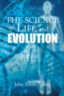 The Science of Life and Evolution - eBook