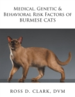 Medical, Genetic & Behavioral Risk Factors of Burmese Cats - eBook