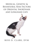 Medical, Genetic & Behavioral Risk Factors of Oriental Shorthair and Longhair Cats - eBook