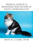 Medical, Genetic & Behavioral Risk Factors of Exotic Shorthair Cats - eBook