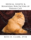 Medical, Genetic & Behavioral Risk Factors of Persian Cats - eBook