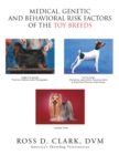 Medical, Genetic and Behavioral Risk Factors of the Toy Breeds - eBook