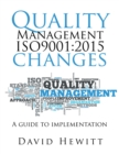 Quality Management Iso9001:2015 Changes : A Guide to Implementation - eBook
