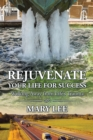 Rejuvenate Your Life for Success : Walking Away from Life'S Trauma - eBook