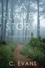 A Slave'S Story; Saga of a Lost Family - eBook
