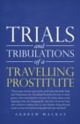 Trials and Tribulations of a Travelling Prostitute - eBook