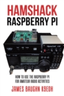 Hamshack Raspberry Pi : How to Use the Raspberry Pi for Amateur Radio Activities - eBook