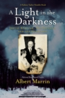 A Light in the Darkness : Janusz Korczak, His Orphans, and the Holocaust - Book