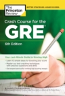 Crash Course for the GRE, 6th Edition : Your Last-Minute Guide to Scoring High - eBook