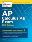 Cracking the AP Calculus AB Exam, 2018 Edition : Proven Techniques to Help You Score a 5 - eBook